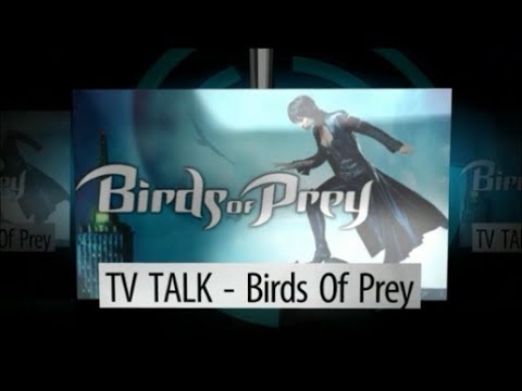 TV TALK - Birds Of Prey (SEASON 1) AKA RANT