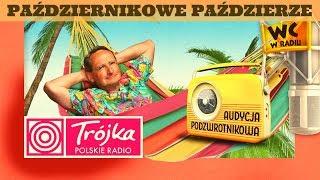 PAŹDZIERNIKOWE PAŹDZIERZE -Cejrowski- Audycja Podzwrotnikowa 2019/10/19 Program III Polskiego Radia