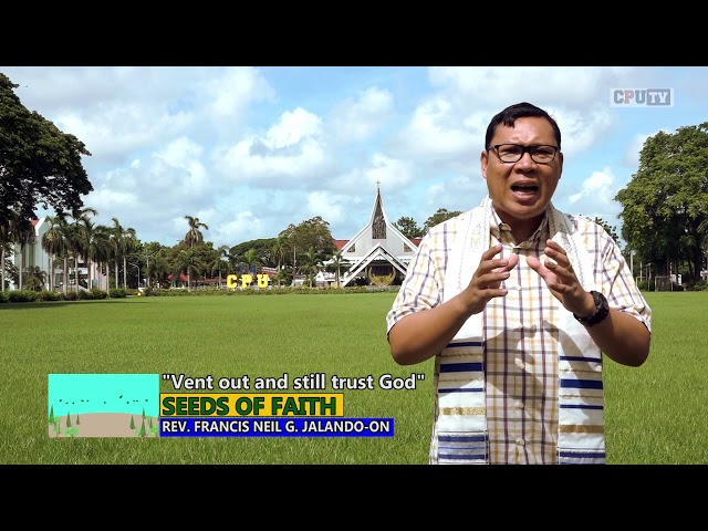 Seeds Of Faith  Epi 119  Vent out and still trust God