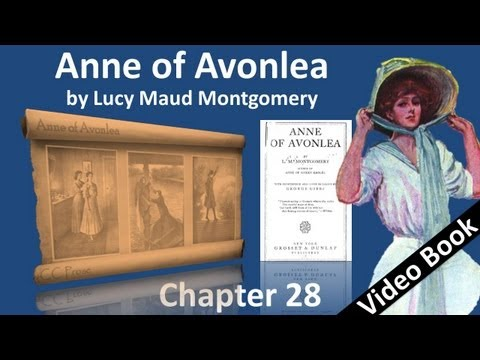 Chapter 28 - Anne of Avonlea by Lucy Maud Montgomery - The Prince Comes Back to the Enchanted Palace