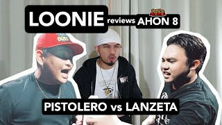 LOONIE | BREAK IT DOWN: Rap Battle Review E162 | AHON 8: PISTOLERO vs LANZETA