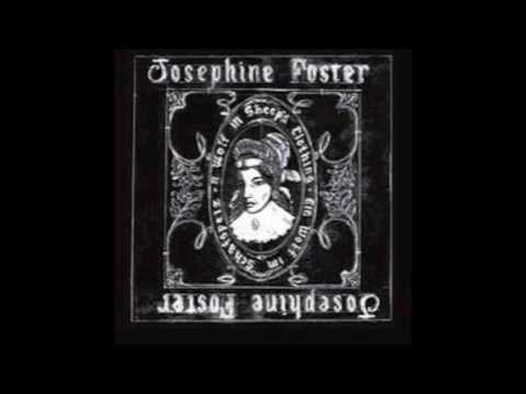 Josephine Foster - A Wolf In Sheep's Clothing - An Die Musik