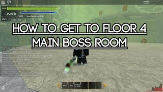 [Roblox Swordburst 2] Comment se rendre à l'étage 4 MAIN Boss Room