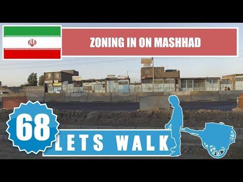 Let's Walk 68: Iran - Zoning In On Mashhad