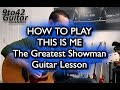 How to play This is Me - The Greatest Showman Guitar Lesson