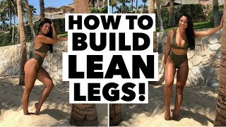 HOW TO BUILD LEAN LEGS