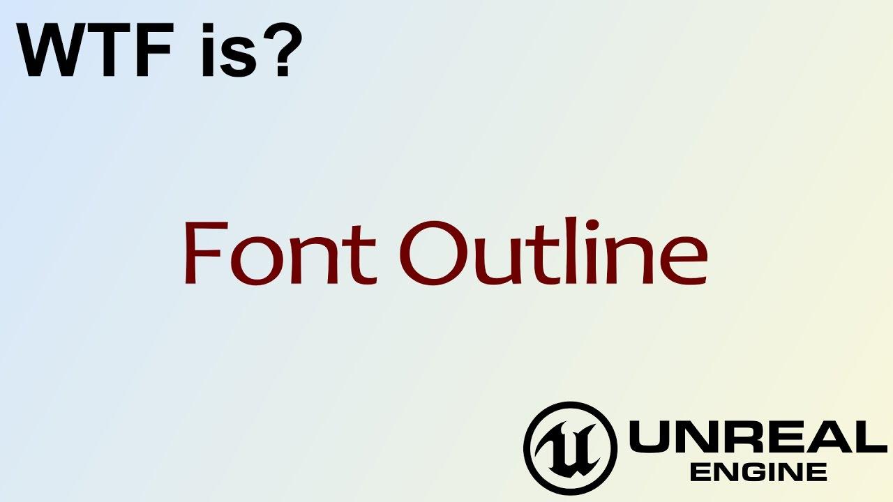 WTF Is? UMG: Font Outline in Unreal Engine 4 ( UE4 )