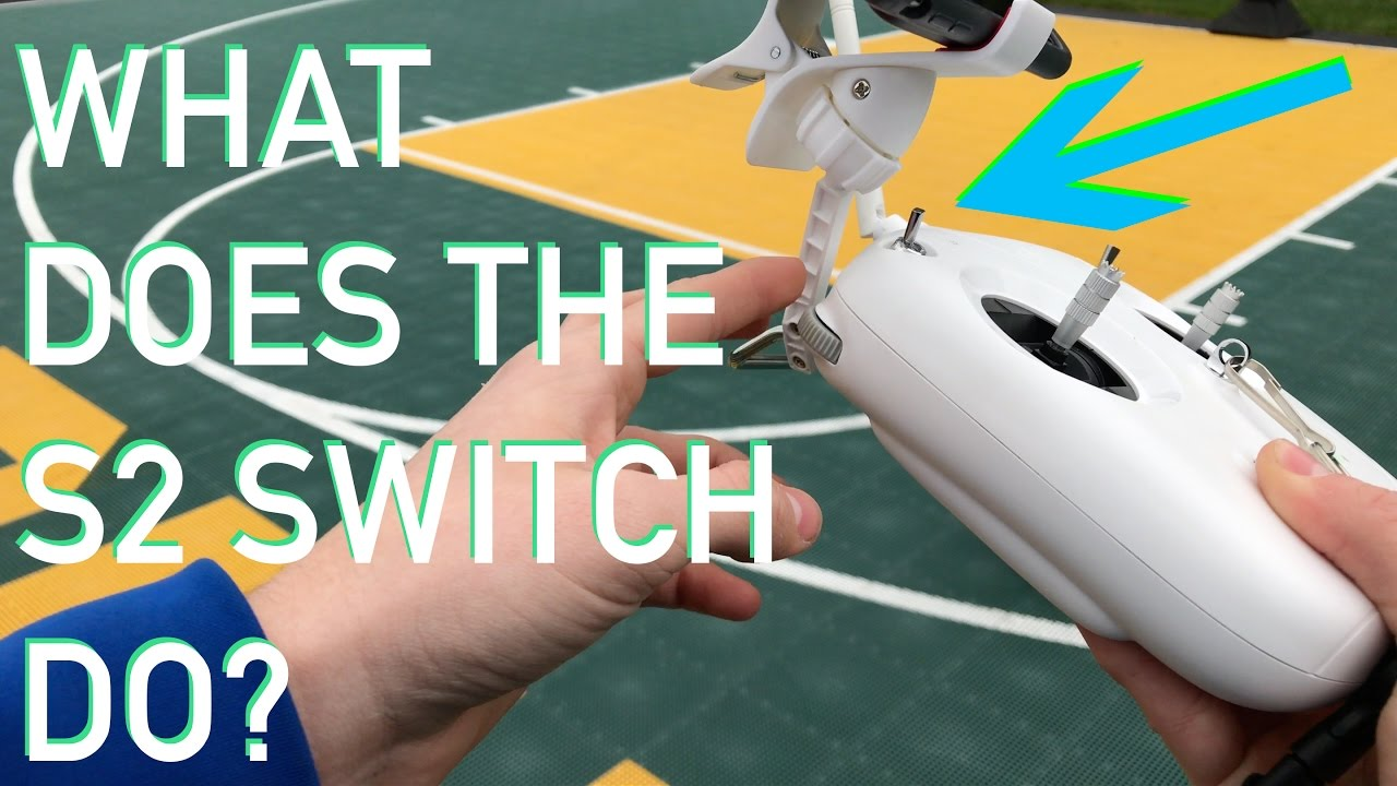 what does the s2 switch do on a dji phantom 3 controller?? - youtube
