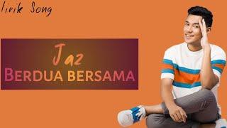 Jaz - Berdua Bersama (Cover) (Lirik).mp3