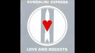 Love And Rockets  -  Kundalini Express