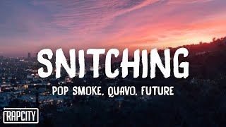 Pop Smoke - Snitching (Lyrics) ft. Quavo, Future