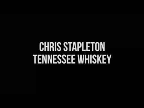 Chris Stapleton Tennessee Whiskey Lyrics Mp3