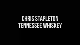 Chris Stapleton Tennessee Whiskey Lyrics Video