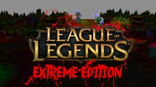League of Legends: EXTREME EDITION