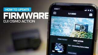 How to update the DJI Osmo Action firmware on iOS