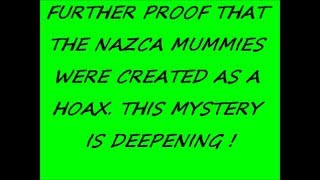 NAZCA MUMMIES ~ WITNESS CONFIRMS GRAVE ROBBING FOR PARTS