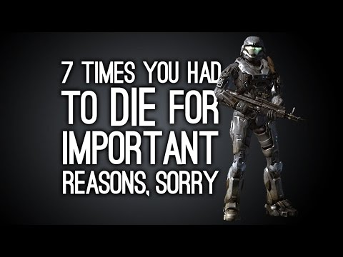 7 Times You Had to Die for Important Reasons, Sorry