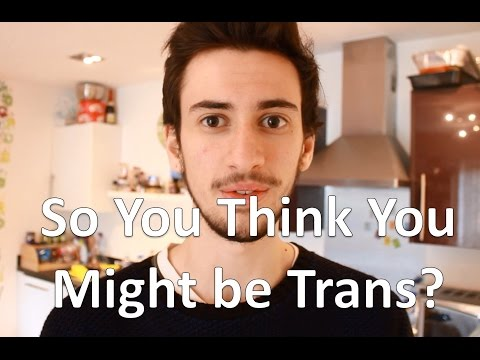 FTM: Advice if you think you might be transgender