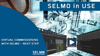 Virtual Commissioning with SELMO