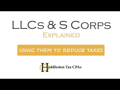 LLCs & S Corps Explained: Using Them To Reduce Taxes