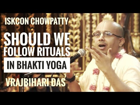Spirit of following rituals in Bhakti yoga | Vrajbihari Prabhu | ISKCON Chowpatty
