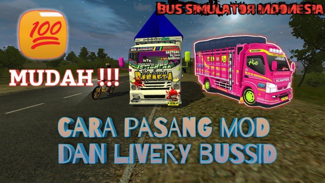 Tutorial Cara Memasang Mod Truck Bus Simulator Indonesia Youtube