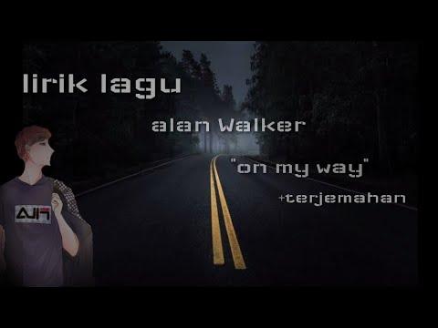 lirik-lagu-🎵on-my-way🎵-alan-walker