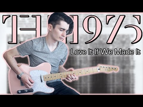 The 1975 - Love It If We Made It (Guitar & Bass Cover W/ Tabs)