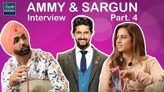 Sargun Mehta Talks about Husband Ravi Dubey | Ammy Virk, Sargun Mehta Interview | Part - 4