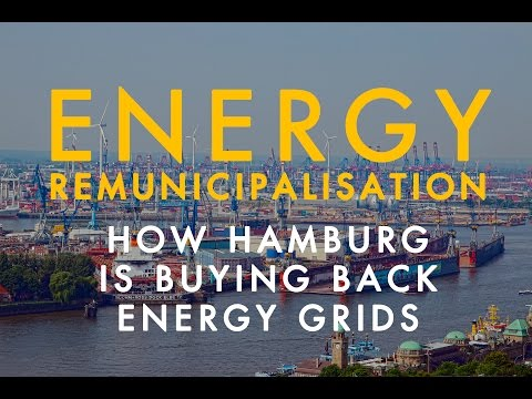 Energy Remunicipalisation: How Hamburg is buying back energy grids