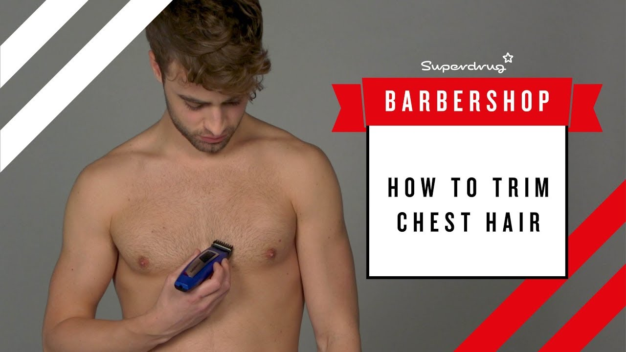 HOW TO  Trim Chest Hair  Body Manscaping  Superdrug