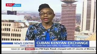 Cuban Kenyan exchange: Doctors to train in Havana Cuba