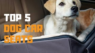 Best Dog Car Seat in 2019  Top 5 Dog Car Seats Review