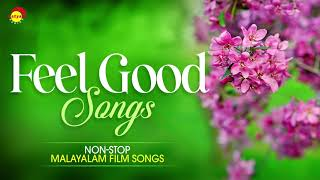 Feel Good Songs | Non-Stop Malayalam Film Songs