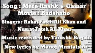 Mere Rashke Qamar Full Song Lyrics - Baadshaho Official | by Nusrat , Rahat Fateh Ali Khan