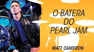 Pearl Jam: a incrível carreira de Matt Cameron