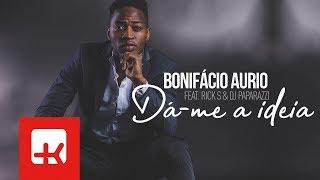 Bonifácio Aurio - Dá-me a Ideia (feat. Rick S & DJ Paparazzi) | Official Video