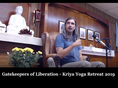 The Gatekeepers of Spiritual Liberation - Kriya Yoga Retreat