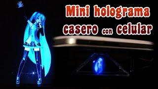 Como hacer un mini holograma casero con tu celular