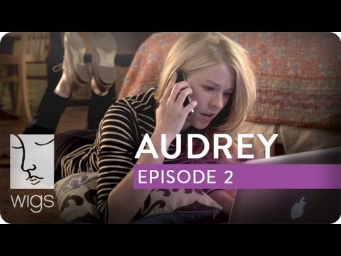 Audrey  Ep. 2 of 6  Feat. Kim Shaw  WIGS