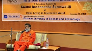 Swami  Bodhananda Saraswatiji on Joyful Living in an Interactive World  @ CHARUSAT : Video Part #  2