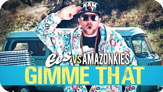 "Amazonkies & EES - ""Gimme That"" (official music video)"
