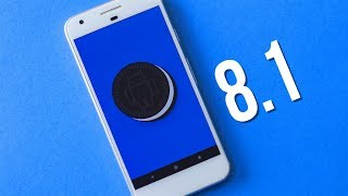 Android 8.1 Oreo on Google Pixel - What's New?