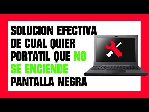 PORTÁTIL NO SE ENCIENDE - PANTALLA NEGRA - NO MUESTRA ABSOLUTAMENTE NADA SOLUCIÓN EFECTIVA   2019