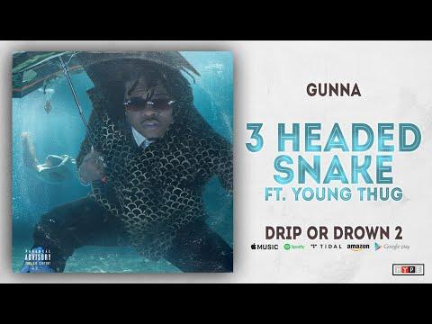 Gunna - 3 Headed Snake Ft. Young Thug (Drip or Drown 2)