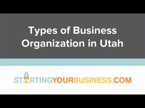 Types of Business Organization in Utah - Starting a Business in Utah