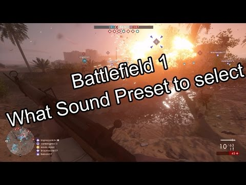 "Battlefield 1 - What ""sound preset"" to select?"