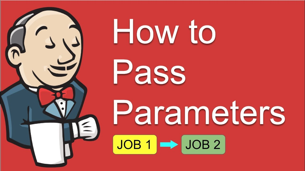 Jenkins How to Pass Parameters to downstream Job