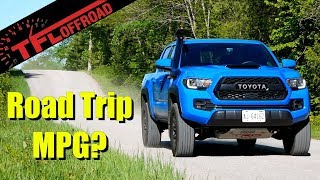 Can an Off-Road Truck Get Good Fuel Economy? We Put The Toyota Tacoma TRD Pro to The Test!