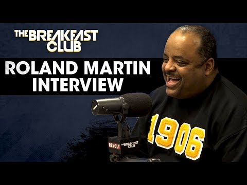 Roland Martin On The Important Of Black Media, Diverse 2020 Candidates + More
